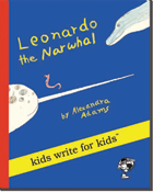 Leonardo the Narwhal - Kids Write for Kids